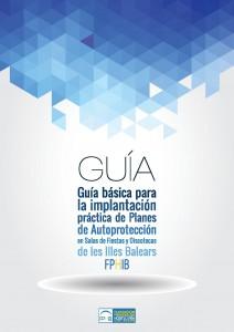 Portada de Guía básica para la implantación práctica de Planes de Autoprotección en Salas de Fiesta y Discotecas de les Illes Balears